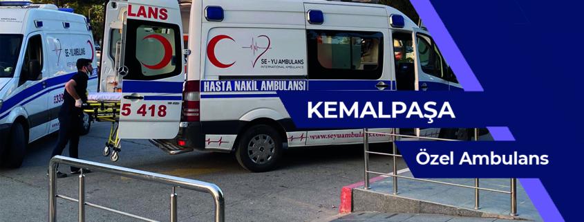 Kemalpaşa ÖZEL AMBULANS, ÖZEL AMBULANS kemalpaşa, kemalpaşa kiralık hasta nakil ambulansı, kemalpaşa kiralık ÖZEL AMBULANS, kemalpaşa özel hasta nakil aracı, ÖZEL AMBULANS kiralık kemalpaşa, şehirler arası hasta nakil ambulansı kemalpaşa, şehirler arası hasta nakil ambulansı kemalpaşa