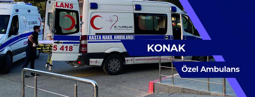 Konak ÖZEL AMBULANS, ÖZEL AMBULANS konak, konak kiralık hasta nakil ambulansı, konak kiralık ÖZEL AMBULANS, konak özel hasta nakil aracı, ÖZEL AMBULANS kiralık konak, şehirler arası hasta nakil ambulansı konak, şehirler arası hasta nakil ambulansı konak